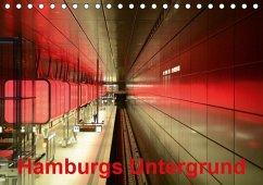 Hamburgs Untergrund (Tischkalender 2018 DIN A5 quer) Dieser erfolgreiche Kalender wurde dieses Jahr mit gleichen Bildern und aktualisiertem Kalendarium wiederveröffentlicht.