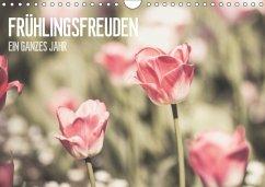 Frühlingsfreuden - Ein ganzes Jahr (Wandkalender 2018 DIN A4 quer)