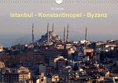 Istanbul - Konstantinopel - Byzanz (Wandkalender 2018 DIN A4 quer)