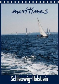 maritimes Schleswig-Holstein (Tischkalender 2018 DIN A5 hoch)