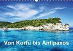 Von Korfu bis Antipaxos (Wandkalender 2018 DIN A3 quer)