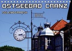 Ostseebad Cranz Selenogradsk (Tischkalender 2018 DIN A5 quer)