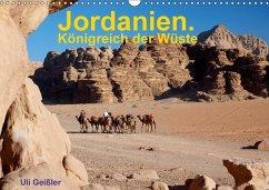 Jordanien. Königreich in der Wüste (Wandkalender 2018 DIN A3 quer)