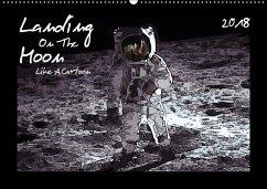 Landing On The Moon Like A Cartoon (Wandkalender 2018 DIN A2 quer)