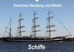 Schiffe - Zwischen Hamburg und Wedel (Wandkalender 2018 DIN A3 quer)
