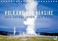 Vulkane und Geysire - Der heiße Atem der Erde (Tischkalender 2018 DIN A5 quer)