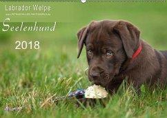 Labrador Welpe - Seelenhund (Wandkalender 2018 DIN A2 quer)