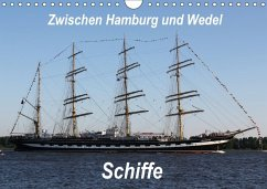 Schiffe - Zwischen Hamburg und Wedel (Wandkalender 2018 DIN A4 quer)