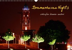 Bremerhaven Nights (Wandkalender 2018 DIN A3 quer)