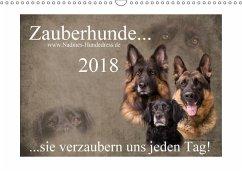 Zauberhunde... sie verzaubern uns jeden Tag! (Wandkalender 2018 DIN A3 quer)