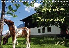 Auf dem Bauernhof - Der Zittrauerhof im Gasteinertal (Tischkalender 2018 DIN A5 quer)