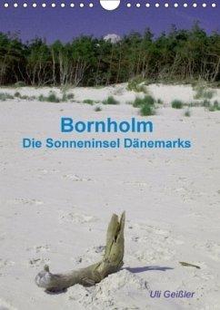 Bornholm - Die Sonneninsel Dänemarks (Wandkalender 2018 DIN A4 hoch) - Geißler, Uli