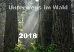 Wälderweit - Unterwegs im Wald I (Wandkalender 2018 DIN A3 quer)