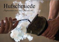 Hufschmiede - Impressionen eines alten Handwerks (Wandkalender 2018 DIN A2 quer)