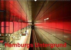 Hamburgs Untergrund (Wandkalender 2018 DIN A2 quer)