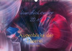 Kunstkalender 2018 - Augenblicke der Malerei (W...