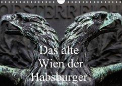 Das alte Wien der Habsburger (Wandkalender 2018 DIN A4 quer) Dieser erfolgreiche Kalender wurde dieses Jahr mit gleichen Bildern und aktualisiertem Kalendarium wiederveröffentlicht.