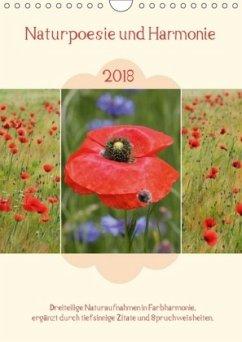 Naturpoesie und Harmonie 2018 (Wandkalender 2018 DIN A4 hoch)