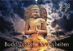 Buddhistische Weisheiten begleiten durch das Jahr (Wandkalender 2018 DIN A2 quer)