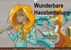 Wunderbare Hausbemalung in Erfurt (Wandkalender 2018 DIN A3 quer)