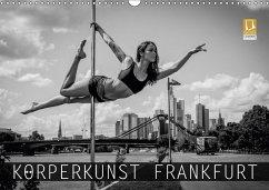 Körperkunst Frankfurt (Wandkalender 2018 DIN A3...
