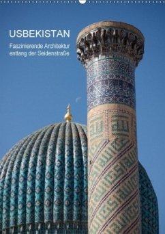 Usbekistan - Faszinierende Architektur entlang der Seidenstraße (Wandkalender 2018 DIN A2 hoch)