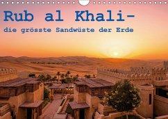 Rub al Khali - die grösste Sandwüste der Erde (Wandkalender 2018 DIN A4 quer) Dieser erfolgreiche Kalender wurde dieses Jahr mit gleichen Bildern und aktualisiertem Kalendarium wiederveröffentlicht.