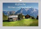 Idyllische Hütten und Hochalmen (Wandkalender 2018 DIN A4 quer)