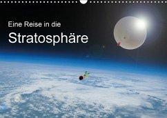 Eine Reise in die Stratosphäre (Wandkalender 2018 DIN A3 quer)