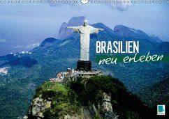 Brasilien neu erleben (Wandkalender 2018 DIN A3 quer) - CALVENDO, k. A.