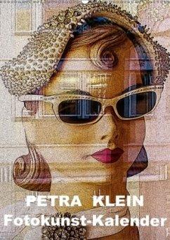 Petra Klein - Fotokunst Kalender (Wandkalender 2018 DIN A2 hoch)