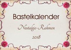 bastelkalender nostalgie rahmen 2018 wandkalender 2018 din a4 quer von susazoom kalender. Black Bedroom Furniture Sets. Home Design Ideas