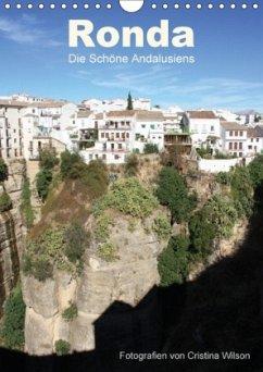 Ronda, die Schöne Andalusiens (Wandkalender 2018 DIN A4 hoch)