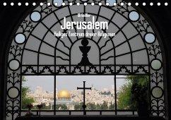 Jerusalem - Heiliges Zentrum dreier Religionen (Tischkalender 2018 DIN A5 quer)