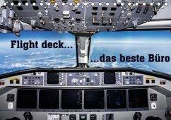 Flight deck - das beste Büro (Tischkalender 2018 DIN A5 quer) Dieser erfolgreiche Kalender wurde dieses Jahr mit gleichen Bildern und aktualisiertem Kalendarium wiederveröffentlicht.