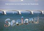 Seeland - Impressionen aus dem Südwesten der Niederlande (Wandkalender 2018 DIN A3 quer)