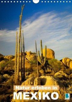 Natur erleben in Mexiko (Wandkalender 2018 DIN A4 hoch)