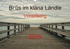 Bi üs im kläna Ländle - Vorarlberg 2018AT-Version (Wandkalender 2018 DIN A3 quer)