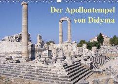 Der Apollontempel von Didyma (Wandkalender 2018 DIN A3 quer)