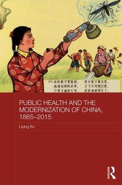Public Health and the Modernization of China, 1865-2015 (eBook, PDF)