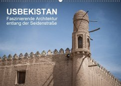 Usbekistan - Faszinierende Architektur entlang der Seidenstraße (Wandkalender 2018 DIN A2 quer)