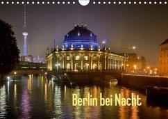 Berlin bei Nacht (Wandkalender 2018 DIN A4 quer)