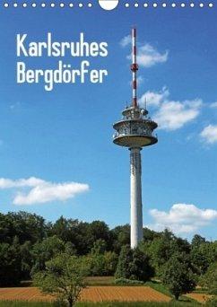Karlsruhes Bergdörfer (Wandkalender 2018 DIN A4 hoch)