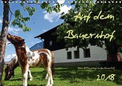 Auf dem Bauernhof - Der Zittrauerhof im Gasteinertal (Wandkalender 2018 DIN A4 quer)