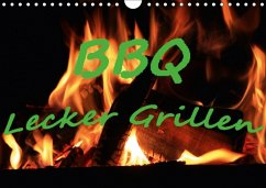 BBQ Lecker Grillen (Wandkalender 2018 DIN A4 quer)