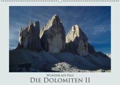 Wunder aus Fels - Die Dolomiten II (Wandkalender 2018 DIN A2 quer)