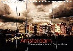 psychadelic Amsterdam - Stadtansichten zwischen Tag und Traum (Tischkalender 2018 DIN A5 quer)