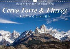 Majestätische Bergwelten Cerro Torre & Fitzroy Patagonien (Wandkalender 2018 DIN A4 quer) Dieser erfolgreiche Kalender wurde dieses Jahr mit gleichen Bildern und aktualisiertem Kalendarium wiederveröffentlicht.