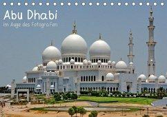 Abu Dhabi im Auge des Fotografen (Tischkalender...