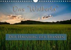 Das Walberla - Der Hausberg der Franken (Wandkalender 2018 DIN A4 quer) Dieser erfolgreiche Kalender wurde dieses Jahr mit gleichen Bildern und aktualisiertem Kalendarium wiederveröffentlicht. - Kulla, Alexander